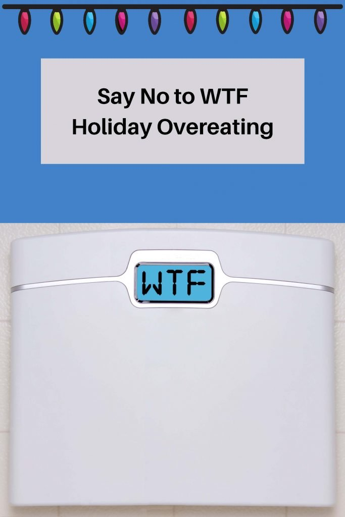"""label saying """"no to WTF holiday overeating"""" above picture of scale"""