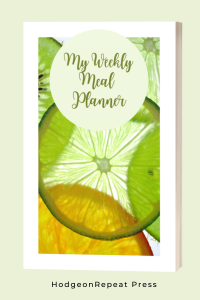 HodgeonRepeat Press 52-week meal planner book cover with words My Weekly Meal Planner and citrus fruit image