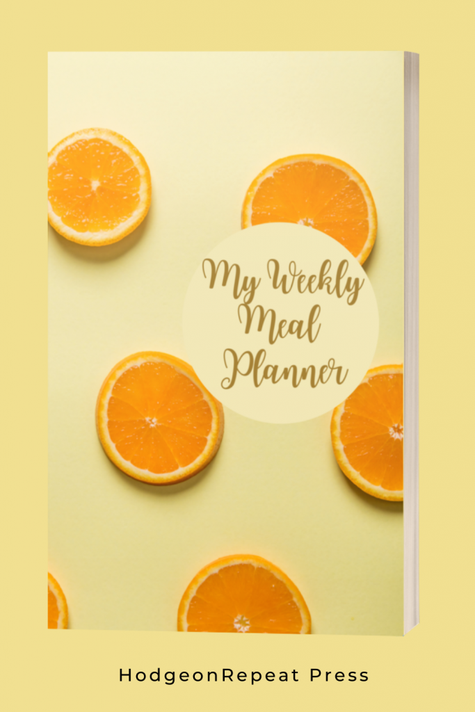 HodgeonRepeat Press - 52-week meal planner - book cover with words my weekly meal planner and orange slices