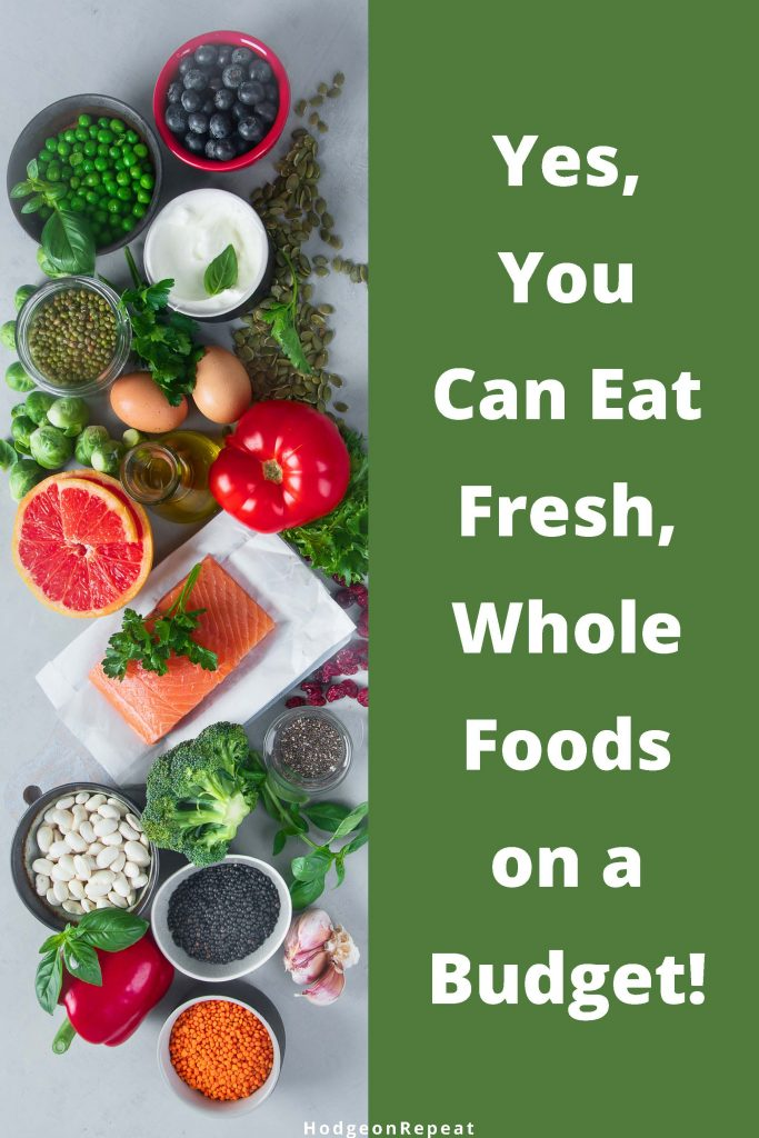 HodgeonRepeat blog - Yes you can eat whole foods on a budget - assorted whole foods
