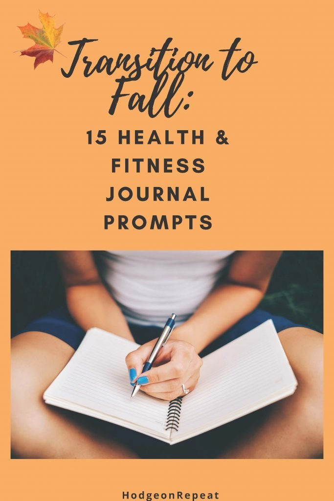 HodgeonRepeat blog Transition to Fall 15 Health & Fitness Journal Prompts - woman sitting with journal in lap